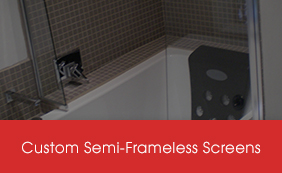 Custom Semi-Frameless Screens